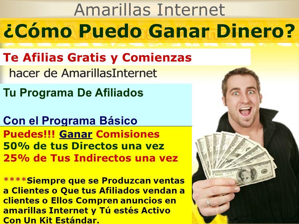 Amarillas Internet Tu Programa De Afiliados Con el Programa Básico ¿Cómo Puedo Ganar Dinero? Te Afilias Gratis y Comienzas Puedes!!! Ganar Comisiones