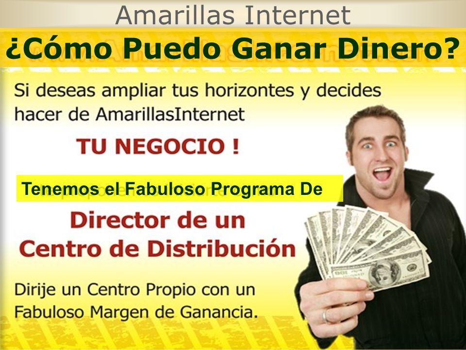 Amarillas Internet Tenemos el Fabuloso Programa De ¿Cómo Puedo Ganar Dinero?