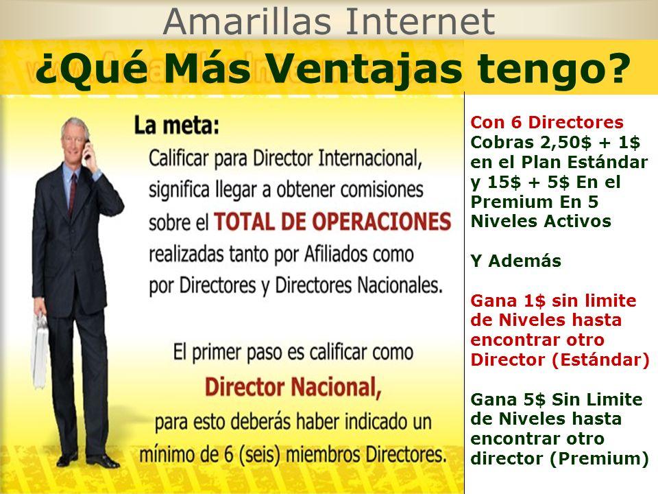 Amarillas Internet Con 6 Directores Cobras 2,50$ + 1$ en el Plan Estándar y 15$ + 5$ En el Premium En 5 Niveles Activos Y Además Gana 1$ sin limite de