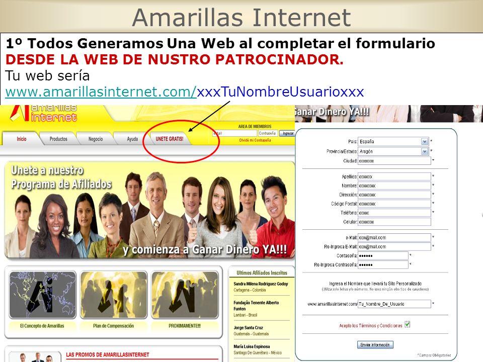 1º Todos Generamos Una Web al completar el formulario DESDE LA WEB DE NUSTRO PATROCINADOR. Tu web sería www.amarillasinternet.com/www.amarillasinterne