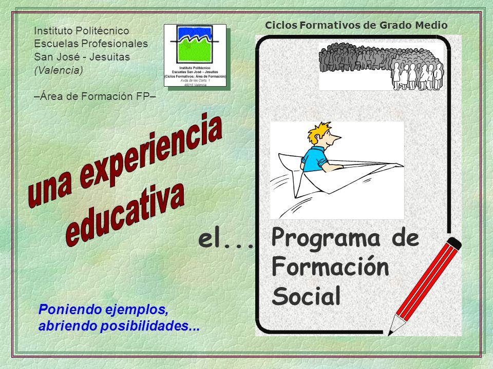 Instituto Politécnico Escuelas Profesionales San José - Jesuitas (Valencia) –Área de Formación FP– Ciclos Formativos de Grado Medio Programa de Formac