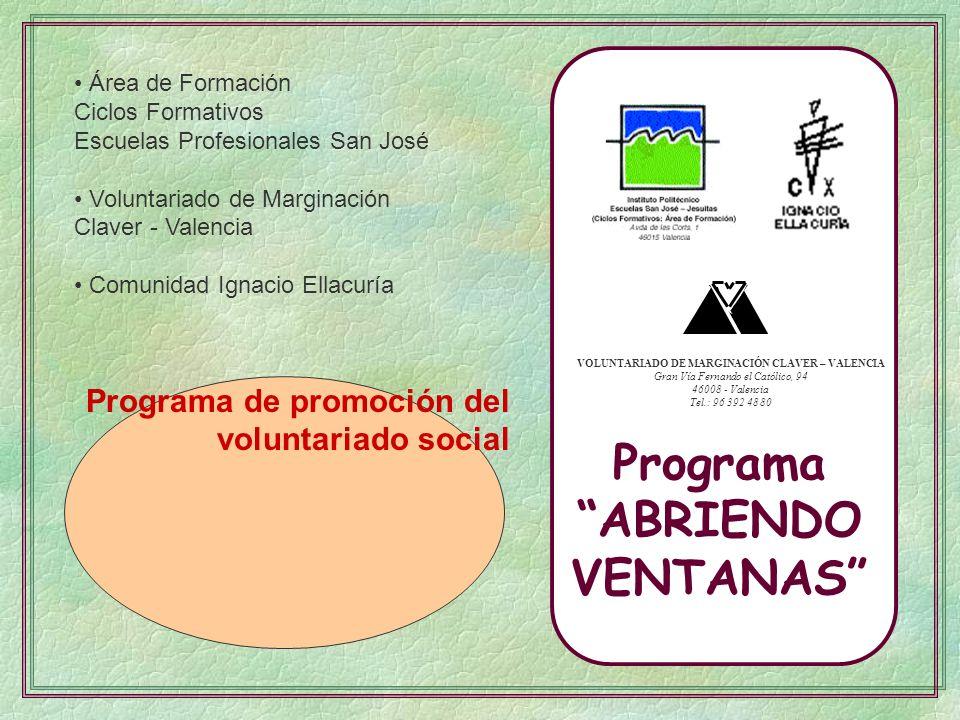 Área de Formación Ciclos Formativos Escuelas Profesionales San José Voluntariado de Marginación Claver - Valencia Comunidad Ignacio Ellacuría VOLUNTAR