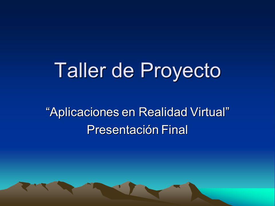 Taller de Proyecto Aplicaciones en Realidad Virtual Presentación Final