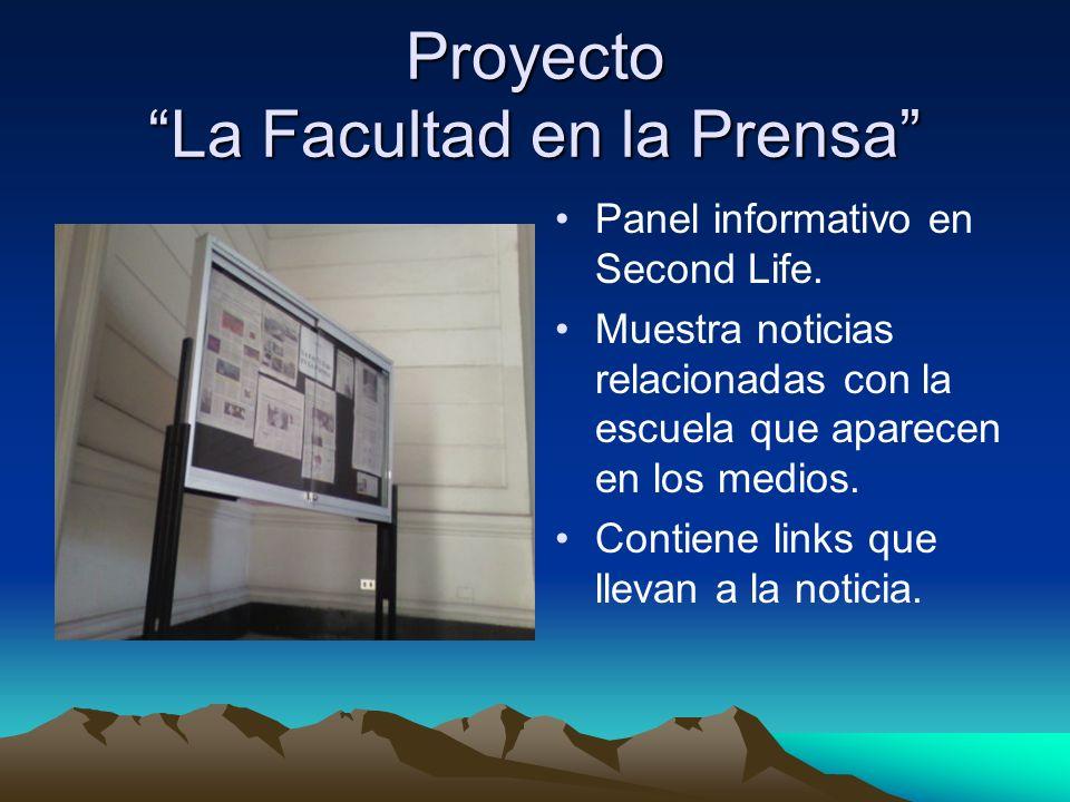 Proyecto La Facultad en la Prensa Panel informativo en Second Life. Muestra noticias relacionadas con la escuela que aparecen en los medios. Contiene