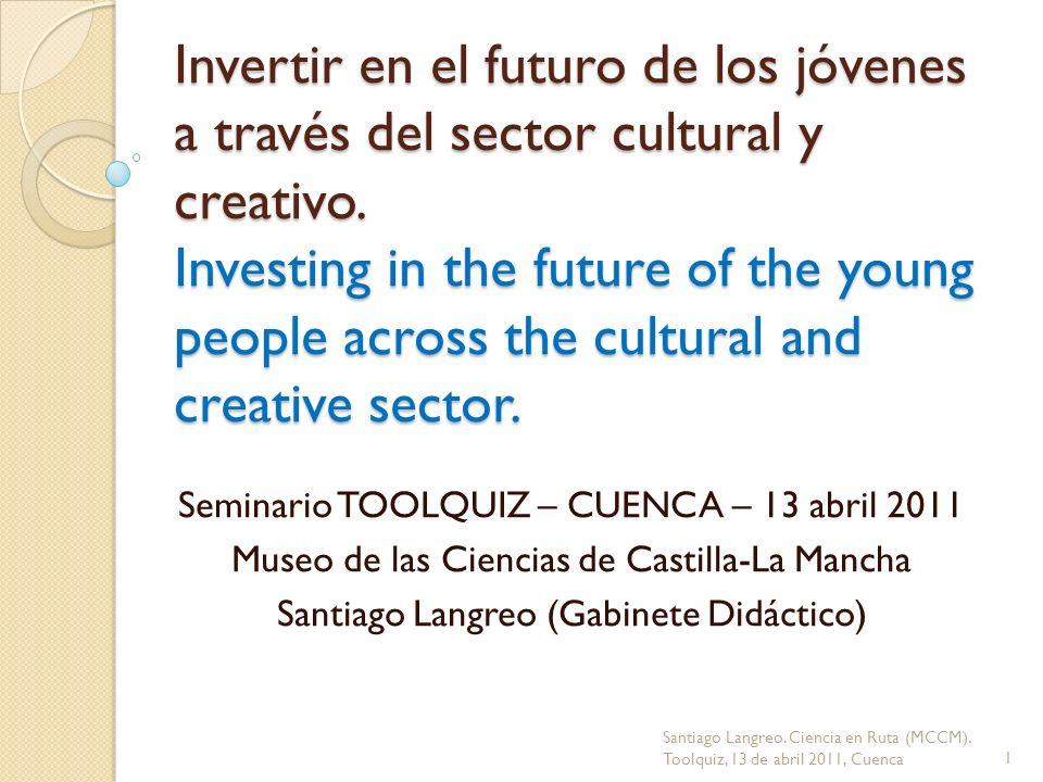 Invertir en el futuro de los jóvenes a través del sector cultural y creativo. Investing in the future of the young people across the cultural and crea