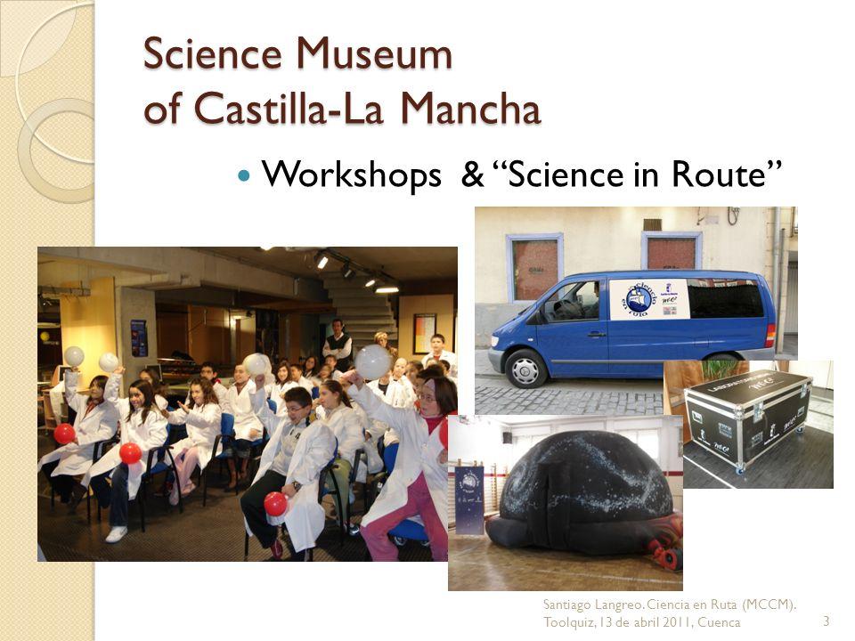 Science Museum of Castilla-La Mancha Workshops & Science in Route 3 Santiago Langreo. Ciencia en Ruta (MCCM). Toolquiz, 13 de abril 2011, Cuenca