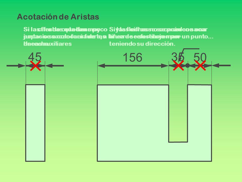 45 15650 35 Si las flechas quedan muy juntas se sacan fuera de las líneas auxiliares Si la cifra de cota tiene poco espacio se colocará fuera, a la de