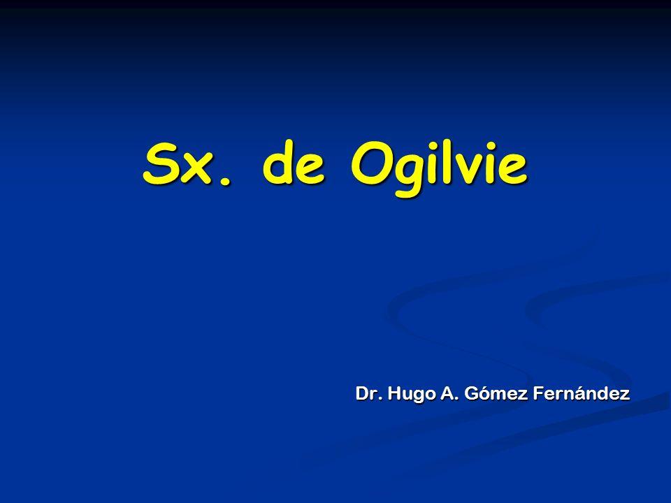 Sx. de Ogilvie Dr. Hugo A. Gómez Fernández