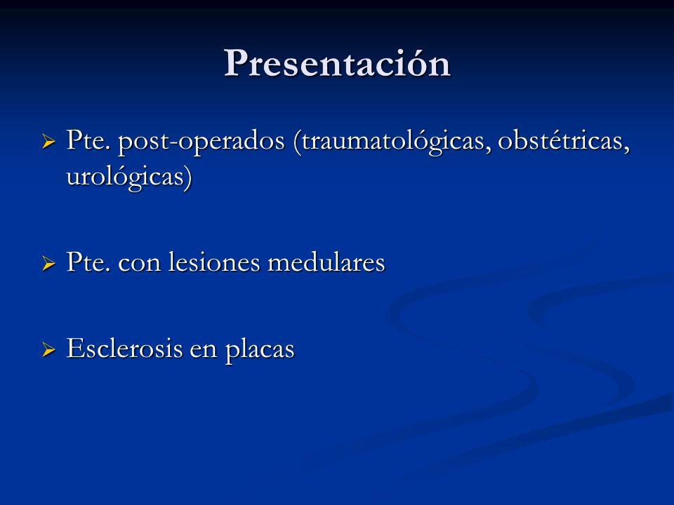 Presentación Pte. post-operados (traumatológicas, obstétricas, urológicas) Pte. post-operados (traumatológicas, obstétricas, urológicas) Pte. con lesi