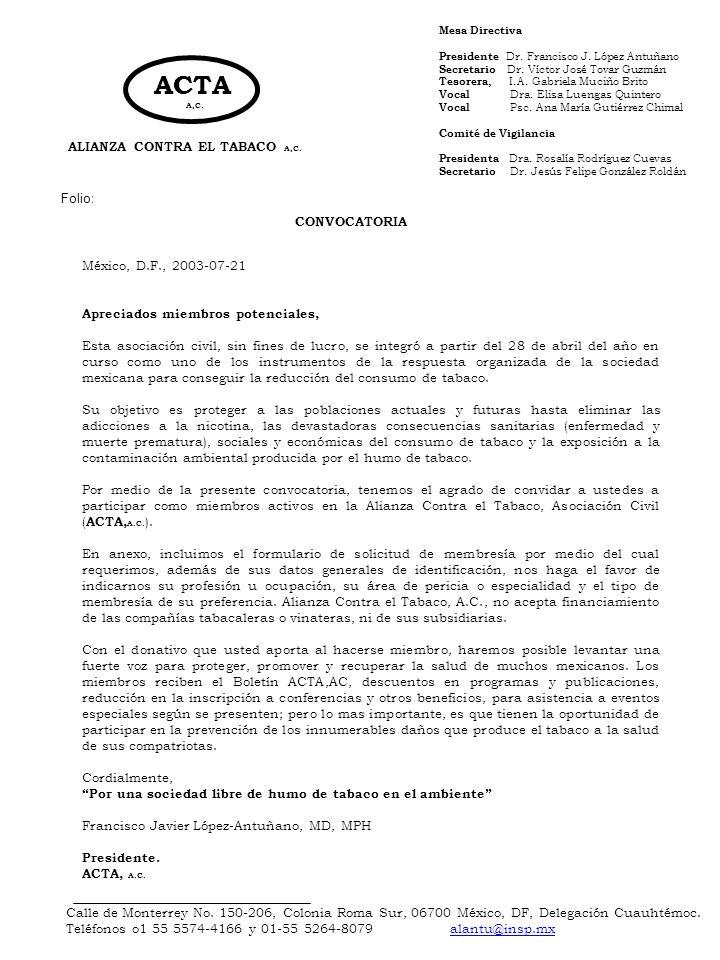 ACTA A,C. ALIANZA CONTRA EL TABACO A,C. Mesa Directiva Presidente Dr. Francisco J. López Antuñano Secretario Dr. Víctor José Tovar Guzmán Tesorera, I.