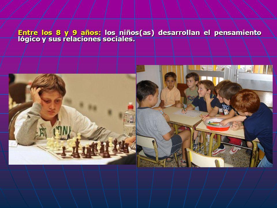 Entre los 8 y 9 años: los niños(as) desarrollan el pensamiento lógico y sus relaciones sociales.