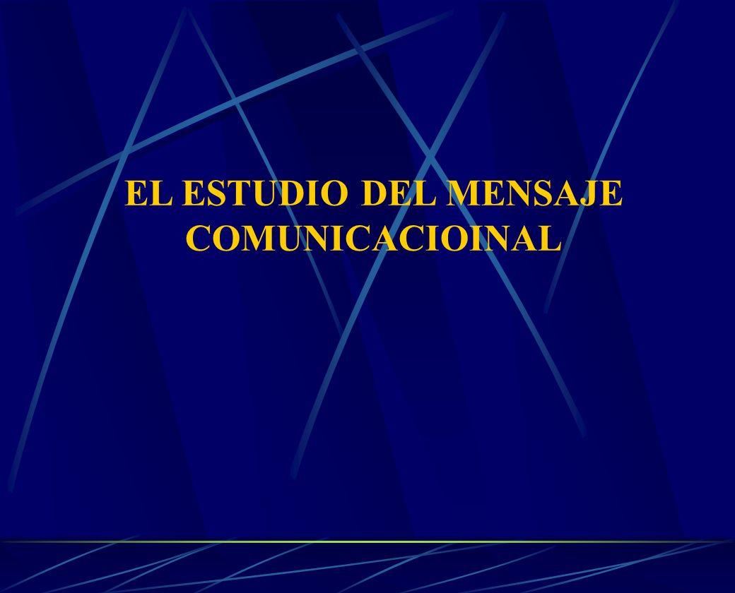 EL ESTUDIO DEL MENSAJE COMUNICACIOINAL