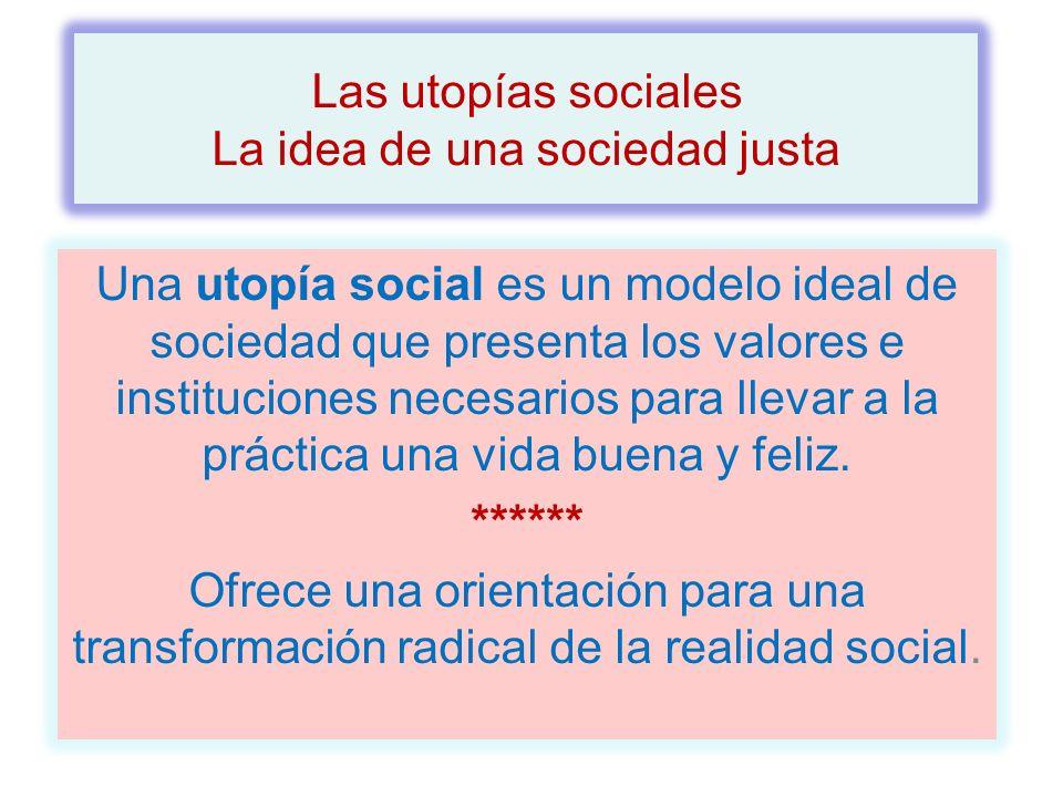 *** 4.Objetivo: Idear instituciones que conduzcan a una sociedad perfecta.