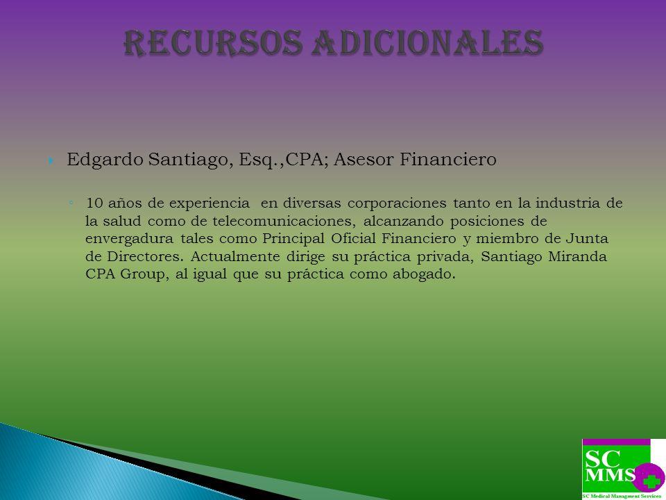 Edgardo Santiago, Esq.,CPA; Asesor Financiero 10 años de experiencia en diversas corporaciones tanto en la industria de la salud como de telecomunicac