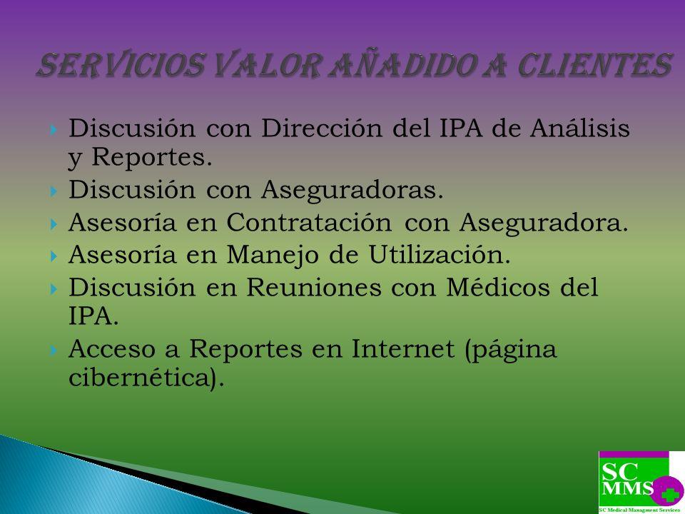 Discusión con Dirección del IPA de Análisis y Reportes. Discusión con Aseguradoras. Asesoría en Contratación con Aseguradora. Asesoría en Manejo de Ut