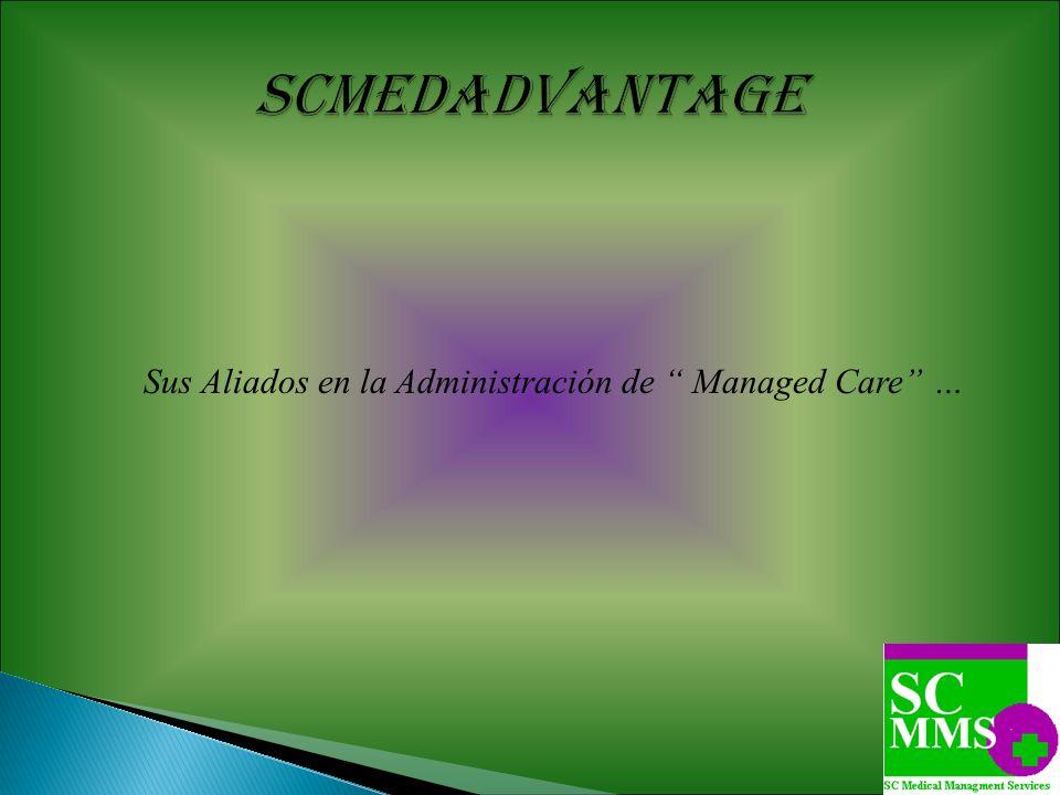 Sus Aliados en la Administración de Managed Care …