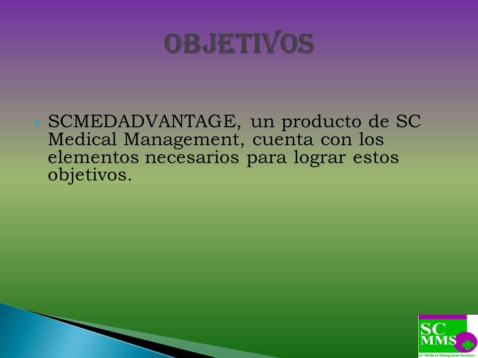 SCMEDADVANTAGE, un producto de SC Medical Management, cuenta con los elementos necesarios para lograr estos objetivos.