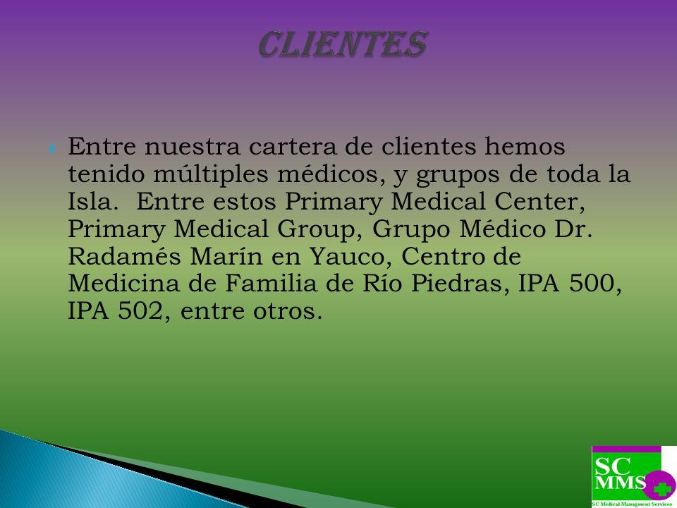 Entre nuestra cartera de clientes hemos tenido múltiples médicos, y grupos de toda la Isla. Entre estos Primary Medical Center, Primary Medical Group,