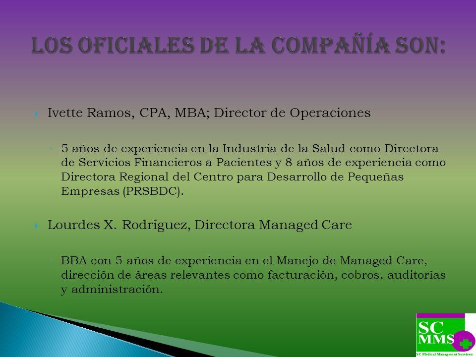 Ivette Ramos, CPA, MBA; Director de Operaciones 5 años de experiencia en la Industria de la Salud como Directora de Servicios Financieros a Pacientes