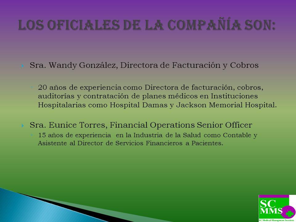 Sra. Wandy González, Directora de Facturación y Cobros 20 años de experiencia como Directora de facturación, cobros, auditorías y contratación de plan