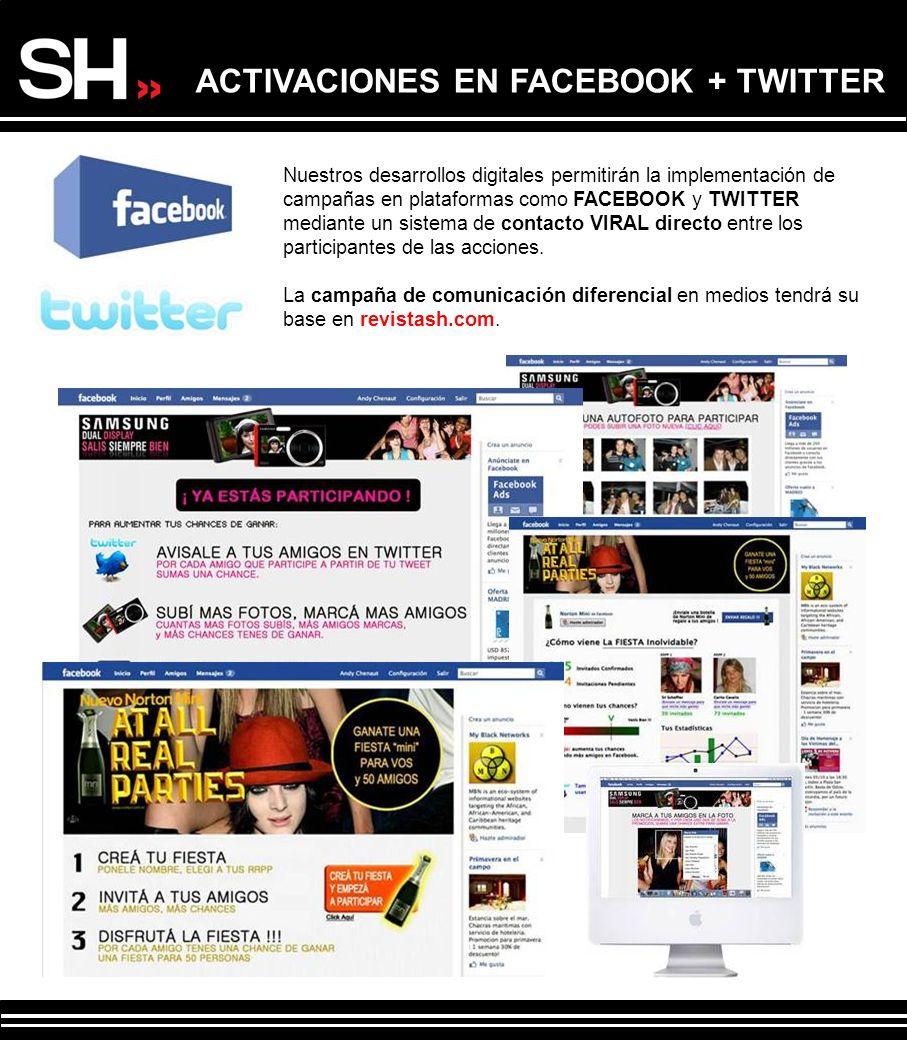 ACTIVACIONES EN FACEBOOK + TWITTER Nuestros desarrollos digitales permitirán la implementación de campañas en plataformas como FACEBOOK y TWITTER medi