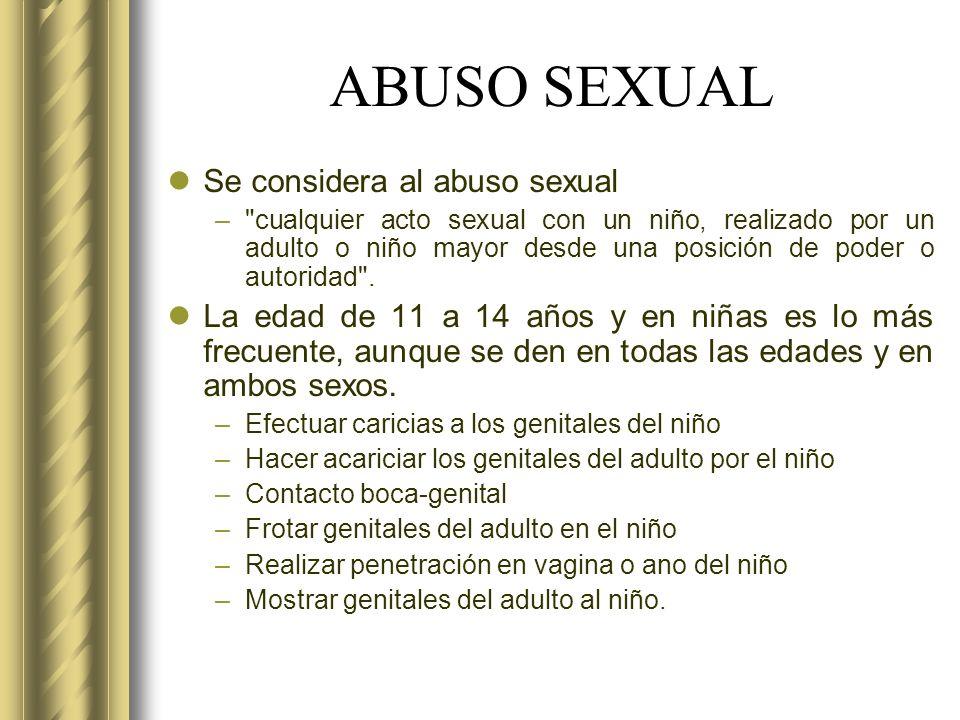 ABUSO SEXUAL Se considera al abuso sexual –