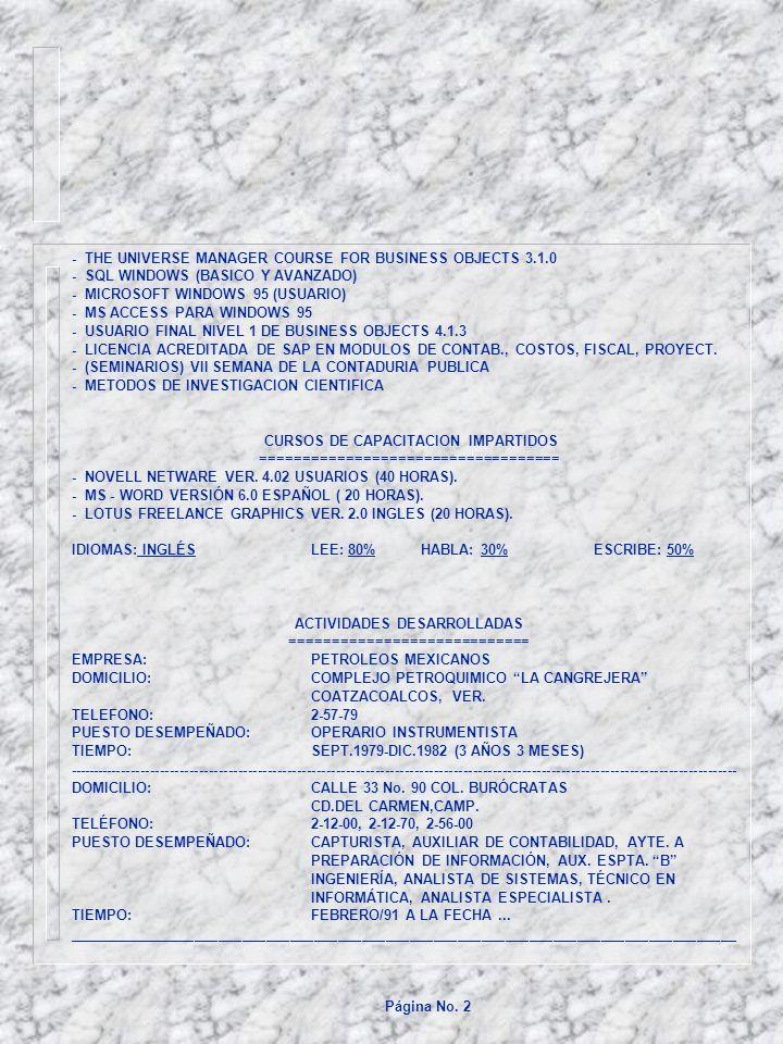 EMPRESA:UNIVERSIDAD AUTONOMA DEL CARMEN DOMCILIO:CONOCIDO TIEMPO:MARZO/1994 A JULIO/1995 DESCRIPCION DE FUNCIONES: COMO CATEDRATICO EN LAS MATERIAS DE: AUDITORIA EN INFORMATICA, Y TOPICOS SELECTOS DE INFORMATICA EN EL DECIMO SEMESTRE DE LICENCIATURA EN INFORMATICA, CONTABILIDAD DE SOCIEDADES MERCANTILES EN EL SEPTIMO SEMESTRE DE CONTADORES PÚBLICOS, E INFORMATICA APLICADA A LA CONTABILIDAD EN EL DECIMO SEMESTRE DE CONTADORES PUBLICOS.