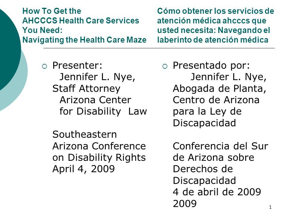 Health Care Programs in Arizona Acute Care AHCCCS/Medicaid Long Term Care AHCCCS/Medicaid Behavioral Health Services RBHA System AHCCCS/Medicaid SMI System ALTCS System (see flowchart handout) Cuidados intensivos AHCCCS/Medicaid Cuidados a largo plazo AHCCCS/Medicaid Servicios de salud conductual Sistema RBHA AHCCCS/Medicaid Sistema SMI Sistema ALTCS (ver volante de diagrama de flujo) 12 Programas de atención médica en Arizona