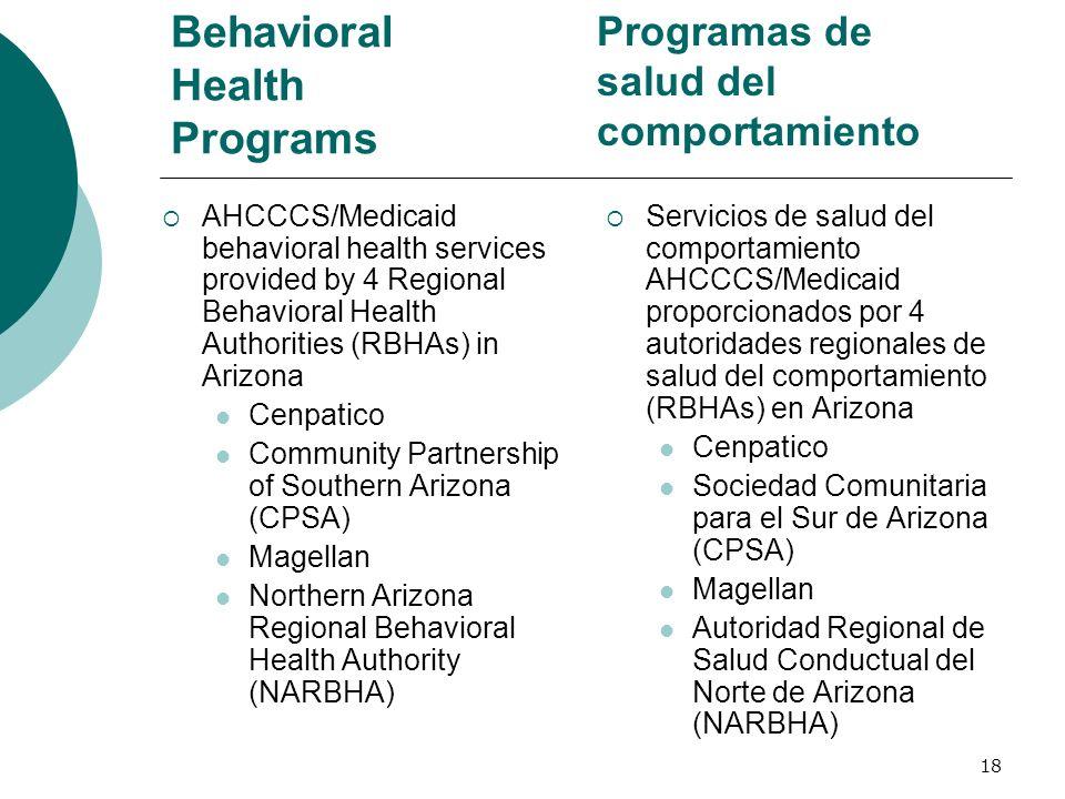 Behavioral Health Programs AHCCCS/Medicaid behavioral health services provided by 4 Regional Behavioral Health Authorities (RBHAs) in Arizona Cenpatic
