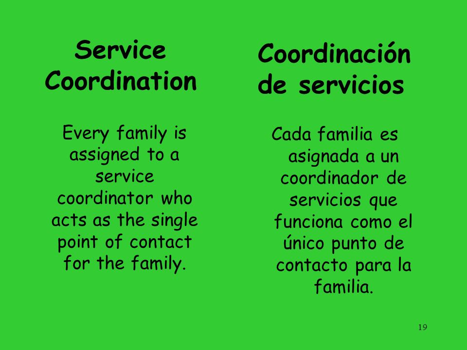 Service Coordination Service coordination is an ongoing effort to collaborate with the family and other relevant individuals to develop and monitor the IFSP process.