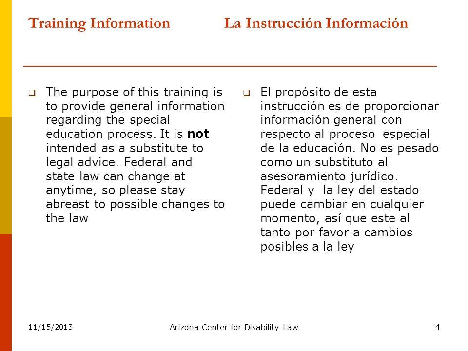 Training Information La Instrucción Información The purpose of this training is to provide general information regarding the special education process