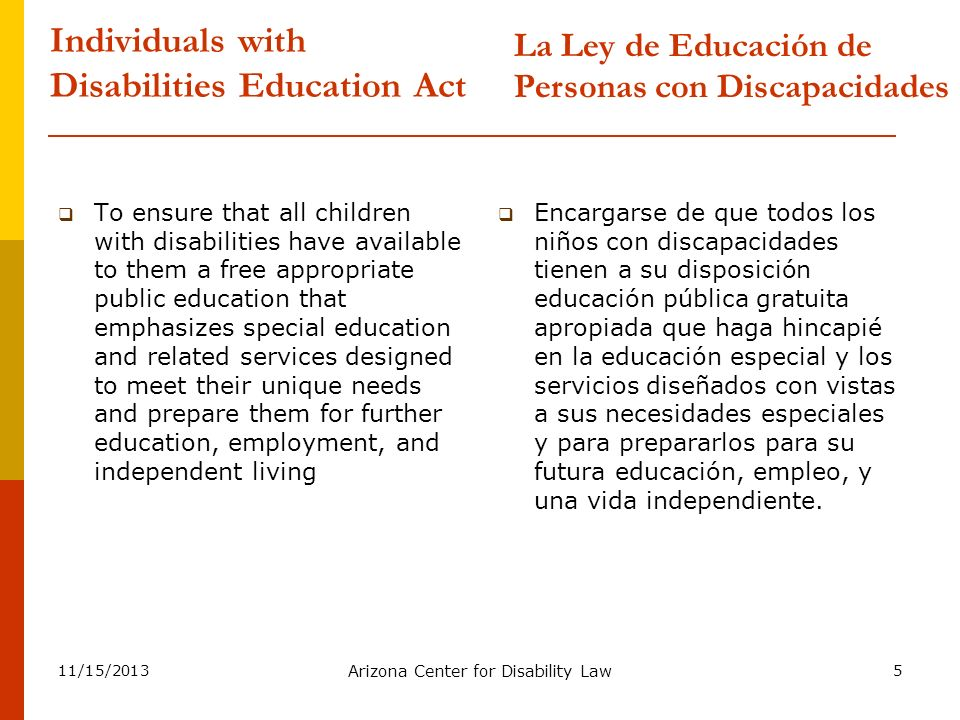 11/15/2013 Arizona Center for Disability Law 16 Evaluation: Federal Law IDEA requires that the school district complete an evaluation within 60 days of receiving parental consent for the evaluation.