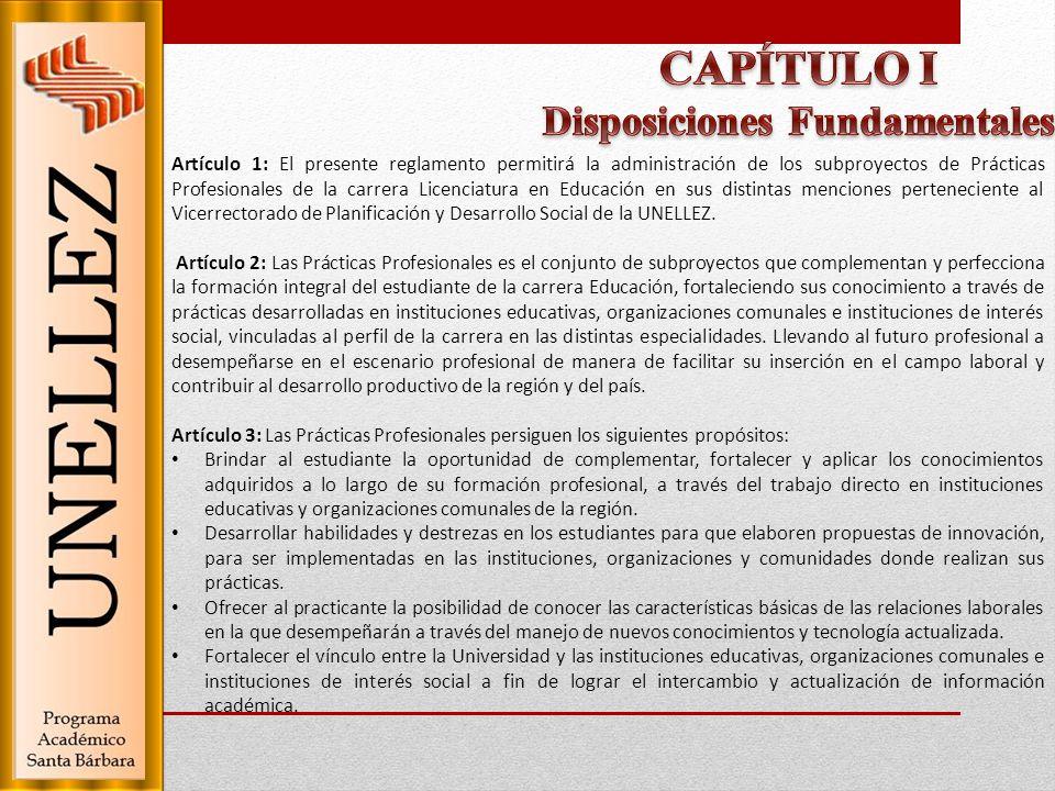 Artículo 1: El presente reglamento permitirá la administración de los subproyectos de Prácticas Profesionales de la carrera Licenciatura en Educación