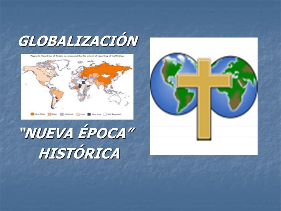 GLOBALIZACIÓN NUEVA ÉPOCA HISTÓRICA HISTÓRICA