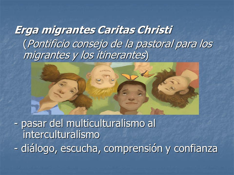 Erga migrantes Caritas Christi (Pontificio consejo de la pastoral para los migrantes y los itinerantes) - pasar del multiculturalismo al intercultural