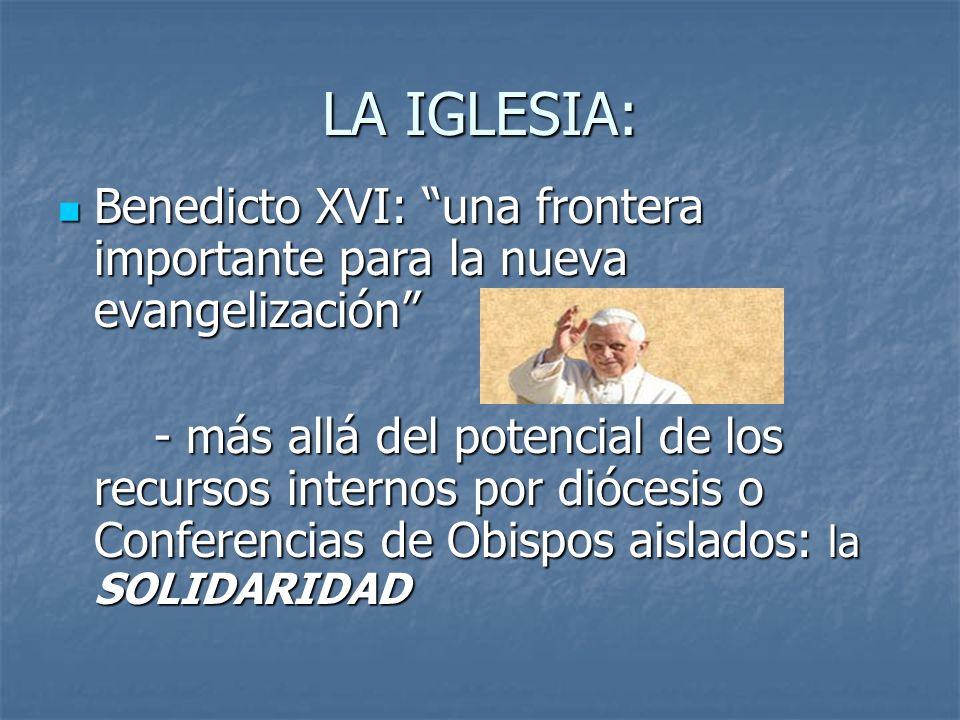 LA IGLESIA: Benedicto XVI: una frontera importante para la nueva evangelización Benedicto XVI: una frontera importante para la nueva evangelización -