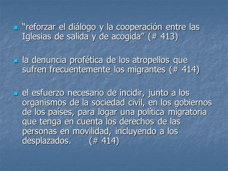 reforzar el diálogo y la cooperación entre las Iglesias de salida y de acogida (# 413) reforzar el diálogo y la cooperación entre las Iglesias de sali