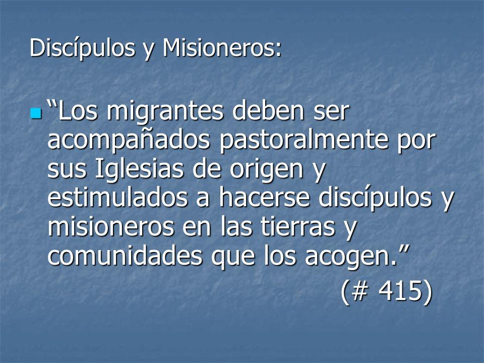 Discípulos y Misioneros: Los migrantes deben ser acompañados pastoralmente por sus Iglesias de origen y estimulados a hacerse discípulos y misioneros