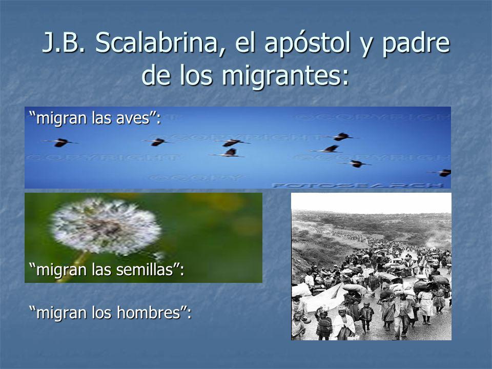 J.B. Scalabrina, el apóstol y padre de los migrantes: migran las aves: migran las semillas: migran los hombres: