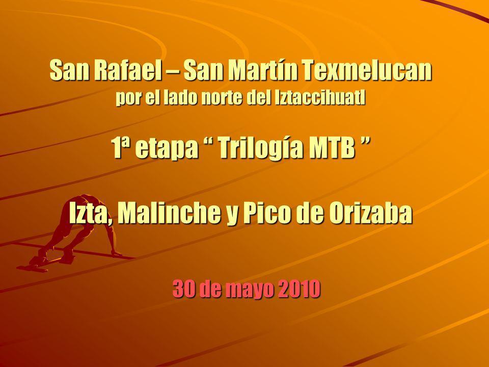 San Rafael – San Martín Texmelucan por el lado norte del Iztaccihuatl 1ª etapa Trilogía MTB Izta, Malinche y Pico de Orizaba 30 de mayo 2010