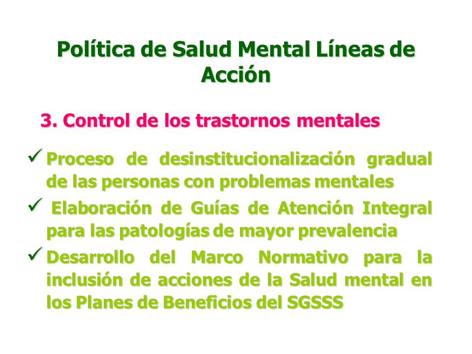 Política de Salud Mental Líneas de Acción 2. Prevención y Detección temprana Inclusión de contenidos de Salud Mental en los programas de pregrado en f