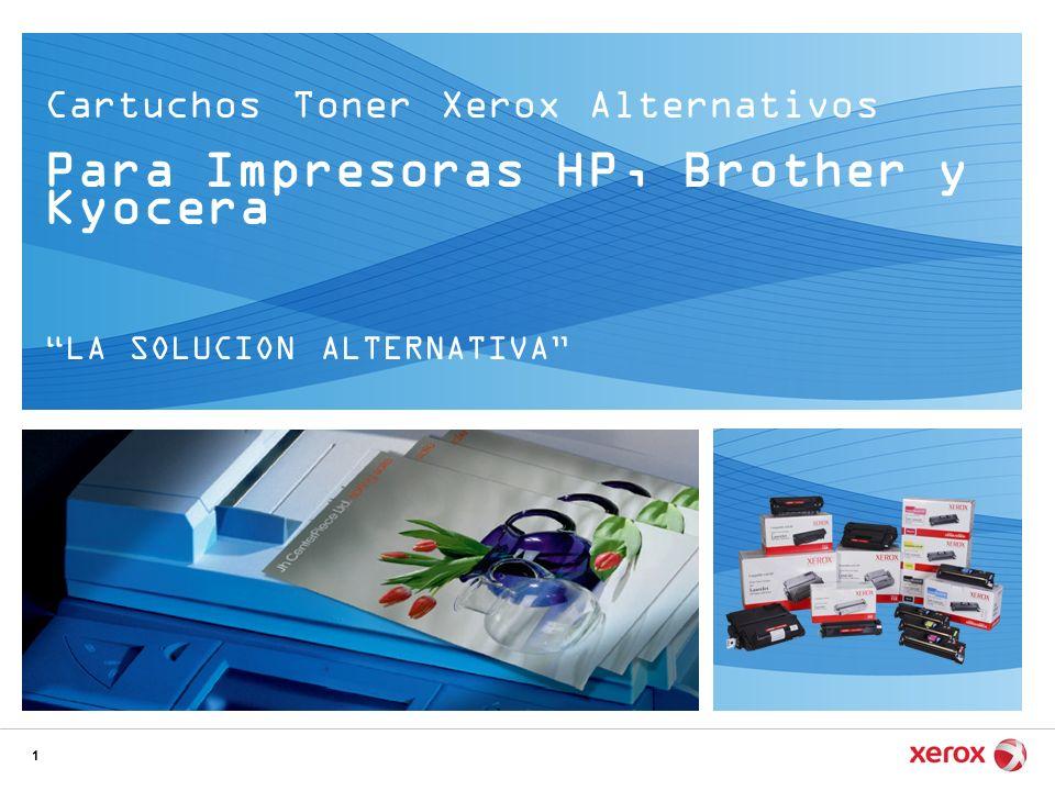 1 Cartuchos Toner Xerox Alternativos Para Impresoras HP, Brother y Kyocera LA SOLUCION ALTERNATIVA