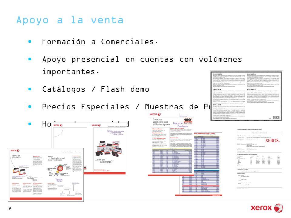 9 Formación a Comerciales. Apoyo presencial en cuentas con volúmenes importantes. Catálogos / Flash demo Precios Especiales / Muestras de Producto. Ho