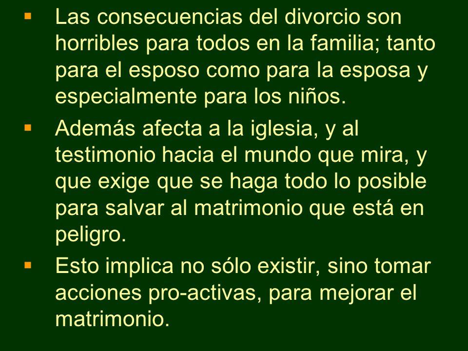 Las consecuencias del divorcio son horribles para todos en la familia; tanto para el esposo como para la esposa y especialmente para los niños. Además