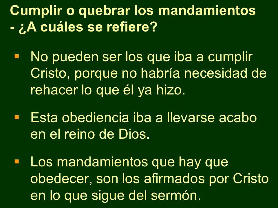 No pueden ser los que iba a cumplir Cristo, porque no habría necesidad de rehacer lo que él ya hizo. Esta obediencia iba a llevarse acabo en el reino