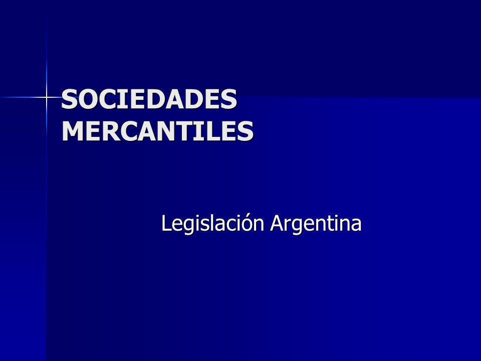SOCIEDADES MERCANTILES Legislación Argentina Legislación Argentina