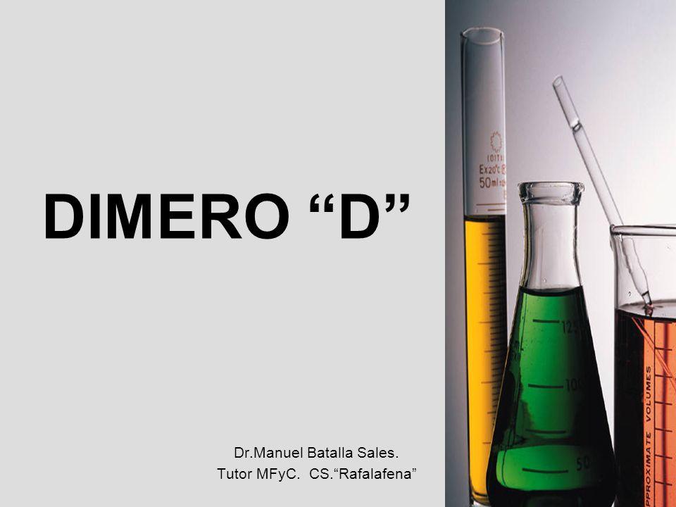 DIMERO D Dr.Manuel Batalla Sales. Tutor MFyC. CS.Rafalafena