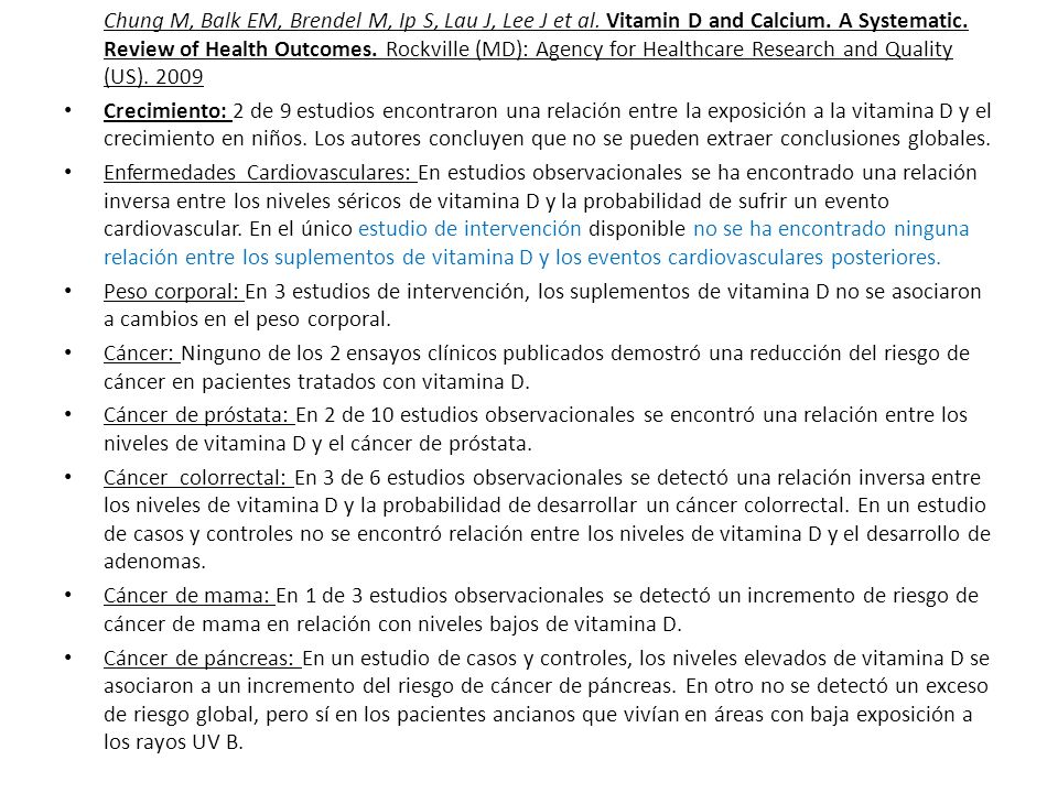 Chung M, Balk EM, Brendel M, Ip S, Lau J, Lee J et al. Vitamin D and Calcium. A Systematic. Review of Health Outcomes. Rockville (MD): Agency for Heal