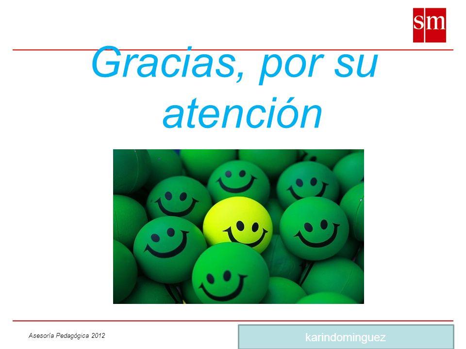 Asesoría Pedagógica 2012 Gracias, por su atención karindominguez