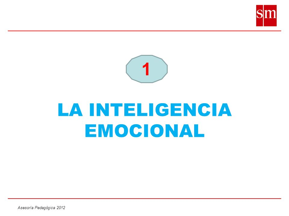 Asesoría Pedagógica 2012 LA INTELIGENCIA EMOCIONAL 1